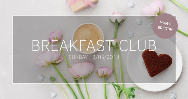 BREAKFAST CLUB - MUM'S EDITION