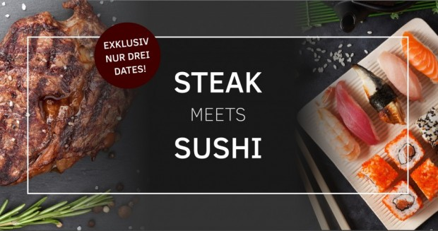 STEAK meets SUSHI